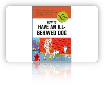 zum Buch: How to Have an Ill-Behaved Dog